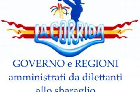 Governo e Regione amministrati da dilettanti allo sbaraglio
